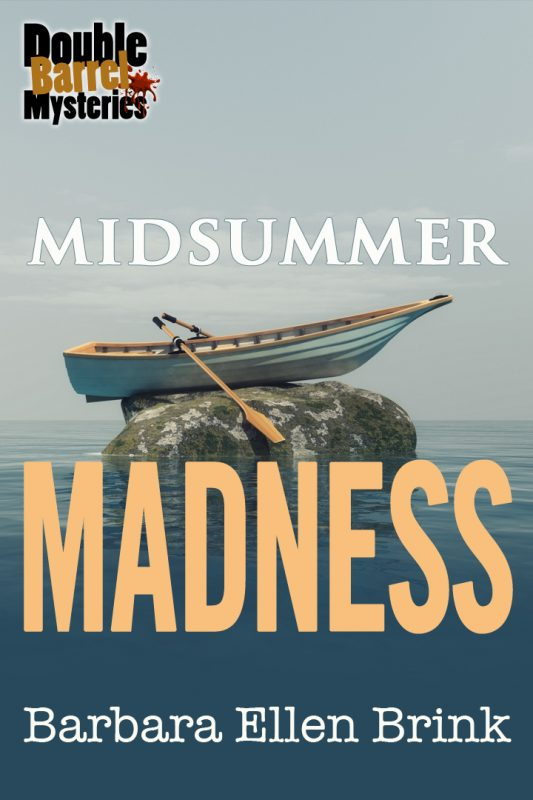 Midsummer Madness (Double Barrel Mysteries Book 3)