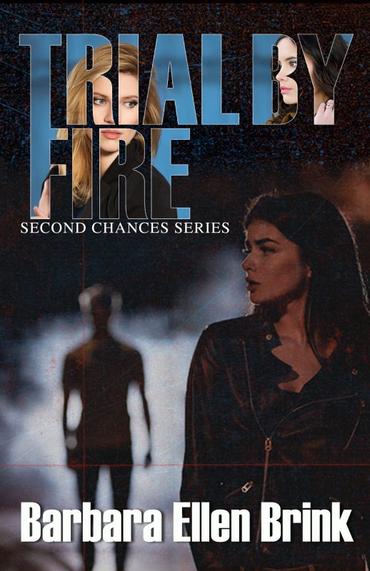 Trial By Fire (Second Chances, Book 3)