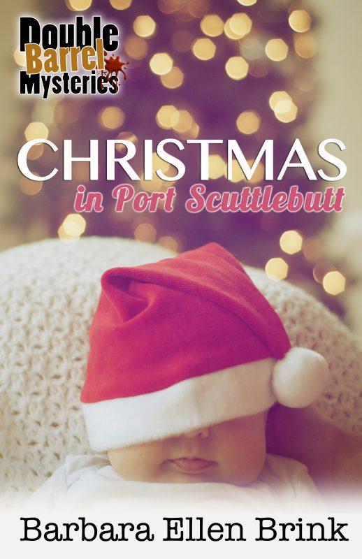Christmas in Port Scuttlebutt (Double Barrel Mysteries, Book 4)