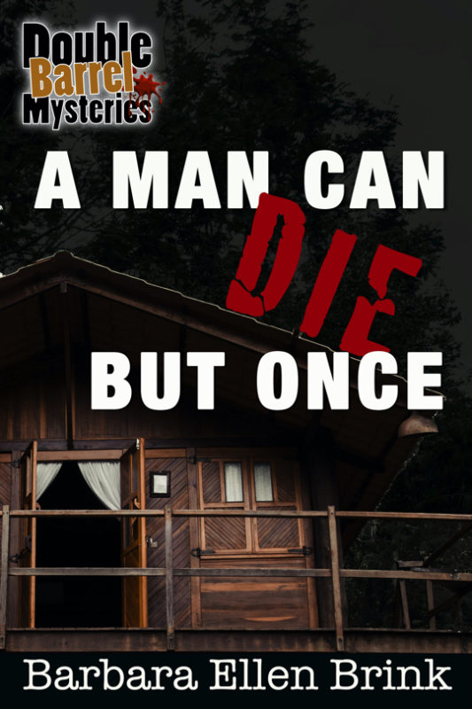A Man Can Die but Once (Double Barrel Mysteries #5)